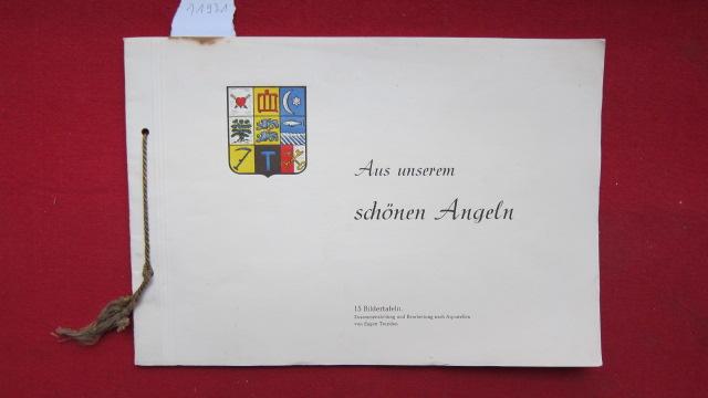 Aus dem schönen Angeln : 15 Bildtafeln. Zusammenstellung und Bearbeitung nach Aquarellen von Eugen Treyden. [Mit einem Gedicht von Herrmann Green.] EUR
