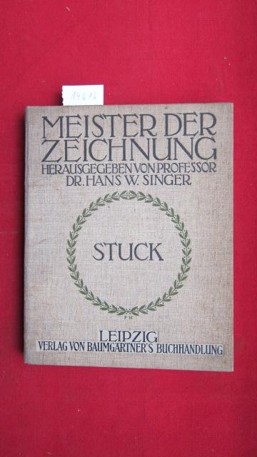 Zeichnungen von Franz von Stuck. Zweiundfünfzig [52] Tafeln mit Lichtdrucken nach des Meisters Originalen mit einer Einleitung von Professor Dr. Hans W. Singer. Meister der Zeichnung, Band 3. EUR