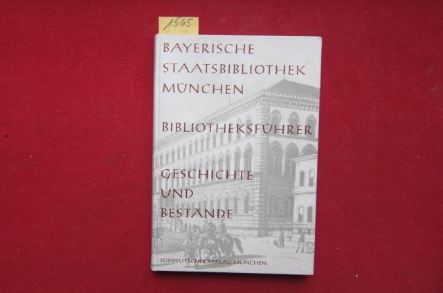Bayerische Staatsbibliothek München. Bibliotheksführer. Geschichte und Bestände. Im Auftrag der Generaldirektion der Bayerischen Staatlichen Bibliotheken. EUR