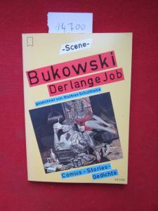 Bukowski. Der lange Job : Comics - Stories - Gedichte. [Hrsg. von Bernhard Matt]. Gezeichnet von Mathias Schultheiss. EUR