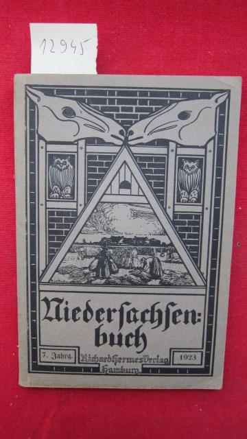 Niedersachsenbuch 1923 Ein Jahrbuch für niederdeutsche Art. Jahrbuch der Niederdeutschen Vereinigung. 7. Jahrgang. EUR