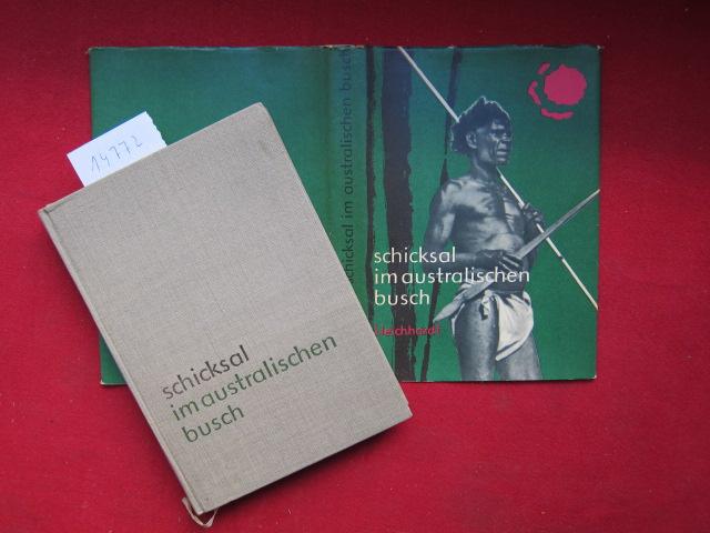 Schicksal im australischen Busch : Vorstoß in das Herz eines Kontinents. [Hrsg. u. bearb. v. Karl Helbig ; Hans Joachim Schlieben] EUR