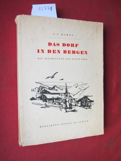 Das Dorf in den Bergen. C. F. Ramuz. Mit 50 Zeichngn von Eugen Früh. Deutsche Übertragung von Werner Johannes Guggenheim. EUR