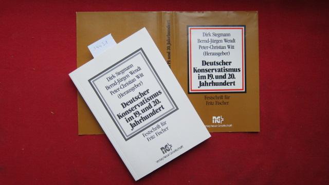 Deutscher Konservatismus im 19. [neunzehnten] und 20. [zwanzigsten] Jahrhundert : Festschr. für Fritz Fischer zum 75. Geburtstag u. zum 50. Doktorjubiläum. EUR