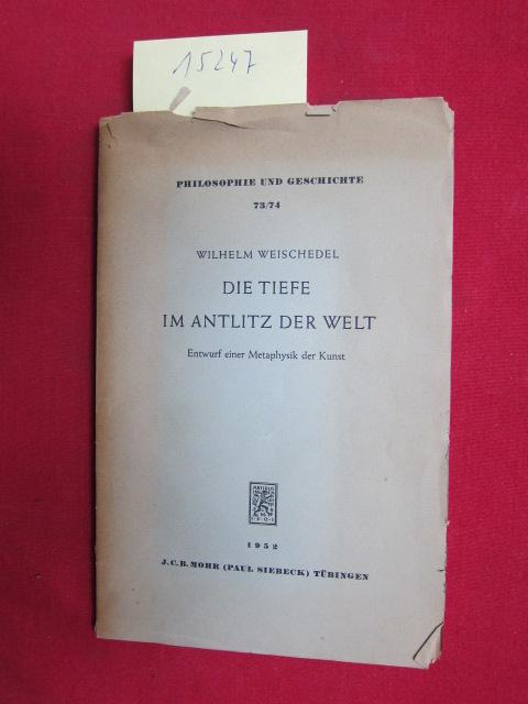 Die Tiefe im Antlitz der Welt : Entwurf einer Metaphysik der Kunst. Philosophie und Geschichte ; 73/74 ; EUR