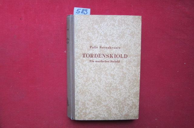 Tordenskjold - Ein nordischer Seeheld . Aus dem dänischen übertragen von H. Kurtzweil. EUR