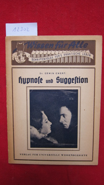 Hypnose und Suggestion. Wissen für alle ; Nr. 26 Schriftenfolge für`s praktische Leben/ des praktischen Wissens. EUR