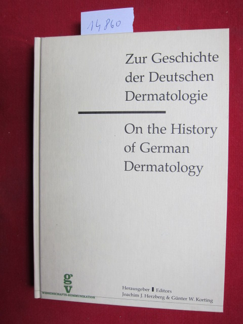 Zur Geschichte der deutschen Dermatologie : [aus Anlass d. CMD, XVII, Congressus Mundi Dermatologiae, 24. - 29. Mai 1987, Berlin] = On the history of German dermatology. EUR