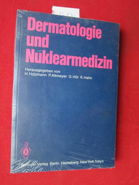 Dermatologie und Nuklearmedizin. hrsg. von H. Holzmann, P. Altmeyer, G. Hör, K. Hahn. EUR