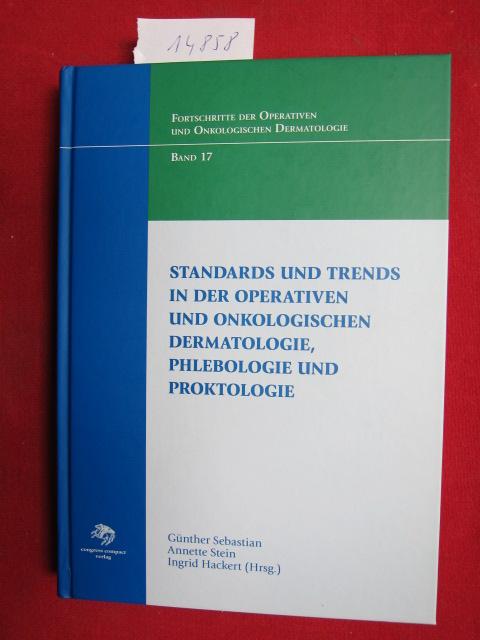 Standards und Trends in der operativen und onkologischen Dermatologie, Phlebologie und Proktologie ; Fortschritte der operativen und onkologischen Dermatologie, Band 17 ; EUR
