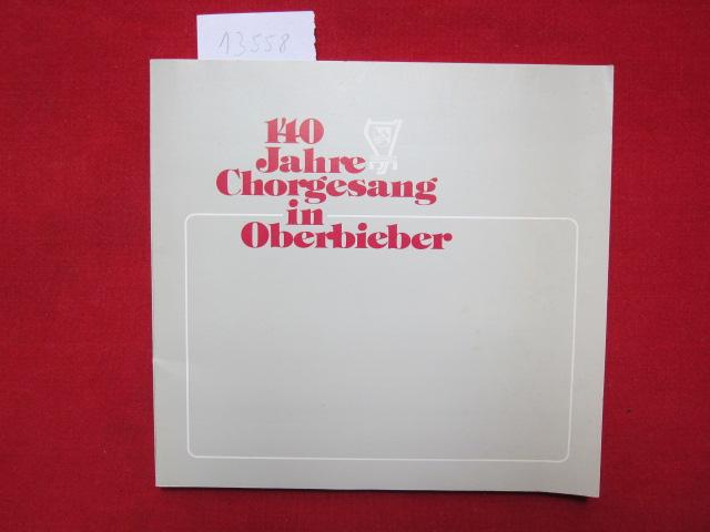 140 Jahre Chorgesang in Oberbieber : Festschrift anläßlich der Jubiläumsveranstaltung vom 21. - 23. Mai 1982. EUR