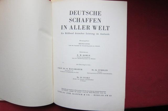 Deutsche schaffen in aller Welt : Ein Bildband deutschen Leistung im Auslande. Hrsg.:. Geleitw.: E. W. Bohle. Mit Beiträgen von Prof. Dr. Haushofer, Dr. Strolin, Dr. Csaki. EUR