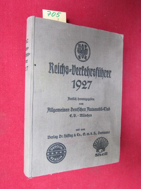 Reichs-Verkehrsführer 1927 : Titel I: Adress-(Club)-Buch des Allgemeinen Deutschen Automobil-Clubs (ADAC). Titel II: Reichs-Verkehrsführer. Herausgegeben unter Mitarbeit zahlreicher Reichs-, Staats-, und Kommunalbehörden vom Allgemeinen Deutschen Autom...