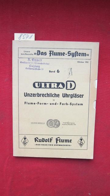Ultra D - Unzerbrechliche Uhrgläser im Flume-Form- und Farb-System. - Aus der Schriftenreihe >> Das Flume-System << Band 6. EUR