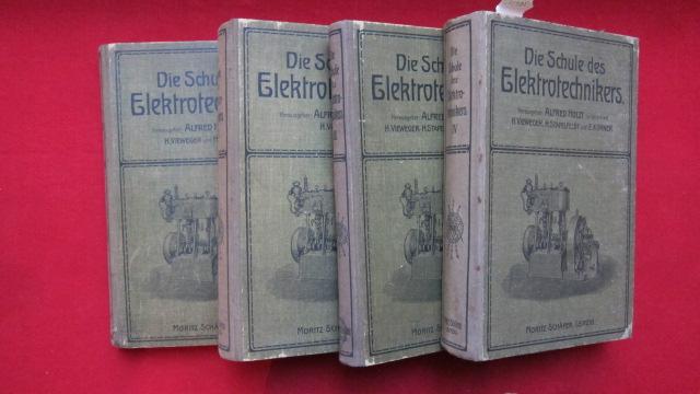 Die Schule des Elektrotechnikers (4 Bände=komplett) : Hrsg. von A. Holtz im Verein mit H[ugo]. Vieweger, H. Stapelfeldt und E. Körner. EUR