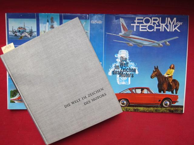 Forum der Technik : Die Welt im Zeichen des Motors. - Eine Rundschau über die wichtigsten Zweige der Technik als Beitrag zum Kulturgeschehen unserer Zeit. EUR