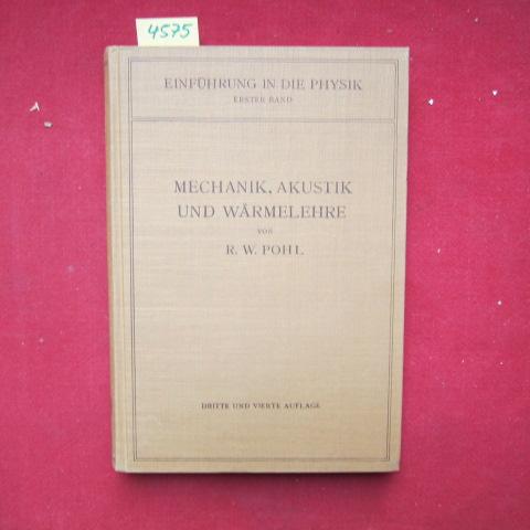 Einführung in die Mechanik, Akustik und Wärmelehre. Aus der Reihe ,,Einführung in die Physik`` - Erster Band. EUR
