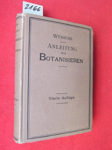 Anleitung zum Botanisieren und zur Anlegung von Pflanzensammlungen : Nach dem gleichnamigen Buche von E.Schmidlin vollständig neu bearbeitet von Prof.Dr. Otto Wünsche. EUR