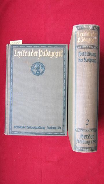 Lexikon der Pädagogik - Band 1+2 (von 5). Im Verein mit Fachmännern und unter besonderer Mitwirkung von Hofrat Professor Dr. Otto Willmann herausgegeben von Ernst M. Roloff. EUR