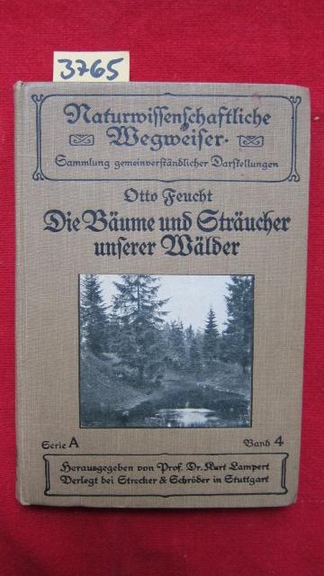 Die Bäume und Sträucher unserer Wälder - Naturwissenschaftlicher Wegweiser, Serie A, Band 4. EUR