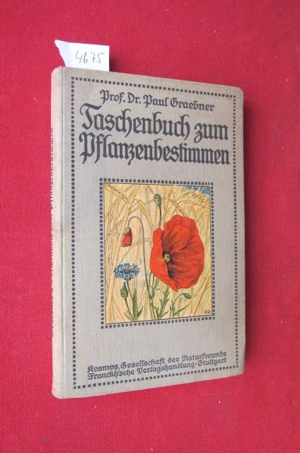 Taschenbuch zum Pflanzenbestimmen - Ein Handbuch zum Erkennen der wichtigeren Pflanzenarten Deutschlands nach ihren Vorkommen in bestimmten Pflanzenvereinen, mit besonderer Berücksichtigung der nutzbaren Gewächse. EUR