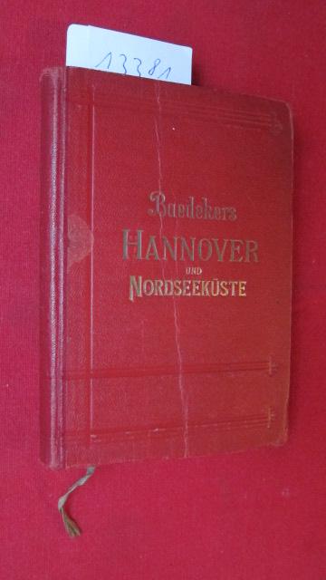 Hannover und die deutsche Nordseeküste : Braunschweig ; Kassel ; Münster ; Handbuch für Reisende. [Deckeltitel: Baedekers Hannover und Nordseeküste] EUR