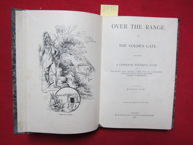 Over the range to the Golden Gate. A complete tourist`s guide to Colorado, New Mexico, Utah, Nevada, California, Oregon, Puget Sound and the great north-west. EUR