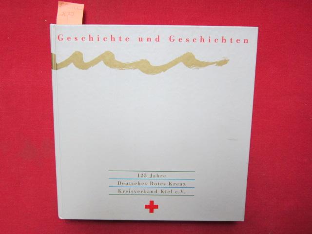 Geschichte und Geschichten. 125 Jahre Deutsches Rotes Kreuz - Kreisverband Kiel e.V.. EUR