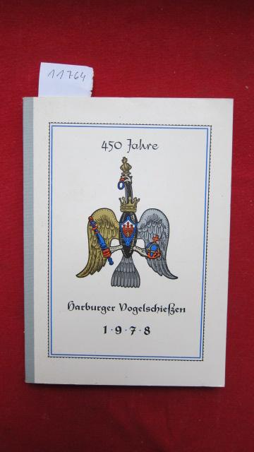 450 Jahre Harburger Vogelschießen 1978 der Harburger Schützengilde von 1528 [Fünfzehnhundertachtundzwanzig] e.V. : vom 14. - 23. Juni 1969 : vom 9. bis 19.Juni 1978. EUR