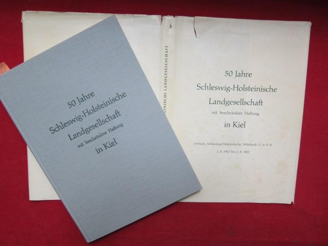 50 Jahre Schleswig - Holsteinische Landgesellschaft mit beschränkter Haftung in Kiel. Vormals Schleswig - Holsteinische Höfebank G.M.B.H. 2.8.1913 - 2.8.1963. Bearbeitet von den Geschäftsführern Dr. Hermann Traulsen, Dr. Karl Becker, Dr. Heinz Kiekebus...