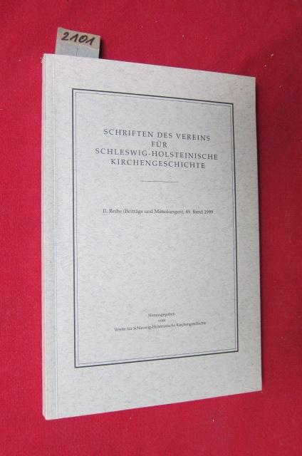 Schriften des Vereins für Schleswig-Holsteinische Kirchengeschichte, 49. Band 1999. II. Reihe (Beiträge und Mitteilungen) EUR