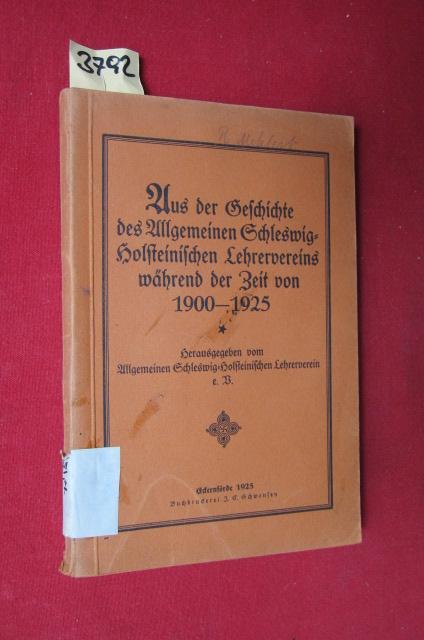 Aus der Geschichte des allgemeinen Schleswig-Holsteinischen Lehrervereins während der Zeit von 1900-1925 EUR