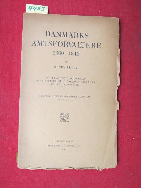 Danmarks Amtsforvaltere 1660-1848. Udgivet af Arkivarforeningen ved Samfundet for Dansk-Norsk Genealogi og Personalhistirie. EUR