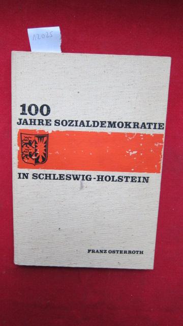 100 Jahre Sozialdemokratie in Schleswig-Holstein : Ein geschichtlicher Überblick. EUR