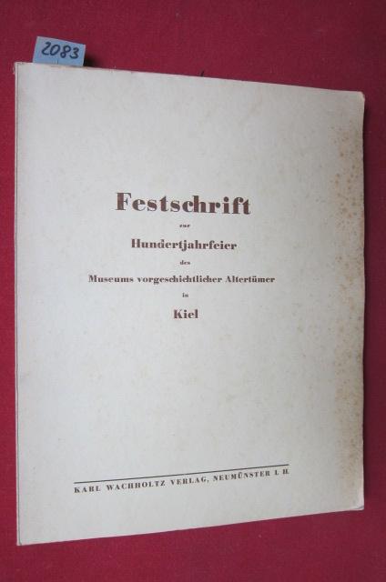 Festschrift zur Hundertjahrfeier des Museums vorgeschichtlicher Altertümer in Kiel. EUR