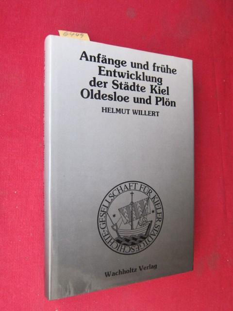 Anfänge und frühe Entwicklung der Städte Kiel, Oldesloe und Plön : Mitteilungen der Ges. f. Kieler Stadtgeschichte, Band 76. EUR
