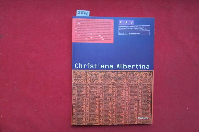 Christiana Albertina : Forschungen und Berichte aus der Christian-Albrechts-Universität zu Kiel. - Heft 52/53 Nov. 2001. EUR