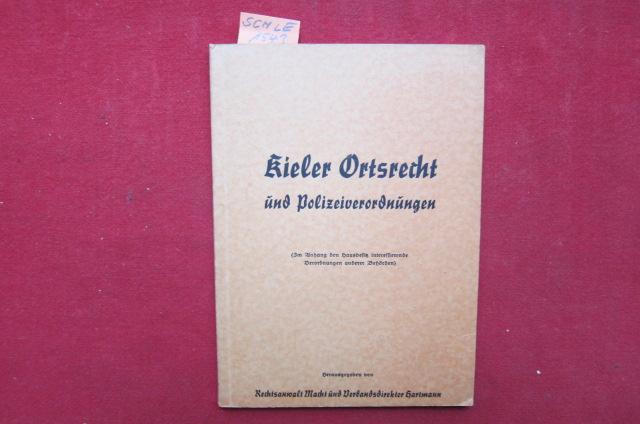 Kieler Ortsrecht und Polizeiverordnungen (Im Anhang den Hausbesitz interessierende Verordnungen anderer Behörden). EUR