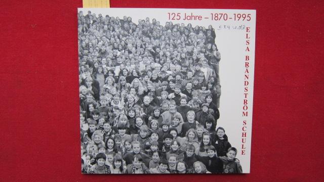 1870-1995 Festschrift zum 125jährigen Jubiläum der Elsa-Brändström-Schule Elmshorn : Sonderausgabe der Schulzeitung ``apropos`` 1/95. EUR