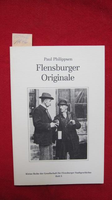 Flensburger Originale : Kleine Reihe der Gesellschaft für Flensburger Stadtgeschichte, Heft 5. EUR