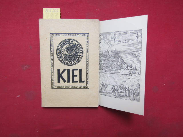 Chronik der Stadt Kiel. Herausgegeben vom Oberbürgermeister der Stadt Kiel (Die Stadt der Kriegsmarine). - Mit Rohrfederzeichnungen von Theodor Werner Schröder, Berlin. EUR