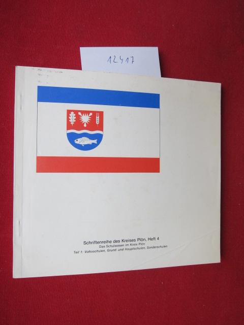 Kreis Plön: Schriftenreihe des Kreises Plön ; H. 4 Teil 1. Volksschulen, Grund- und Hauptschulen, Sonderschulen EUR
