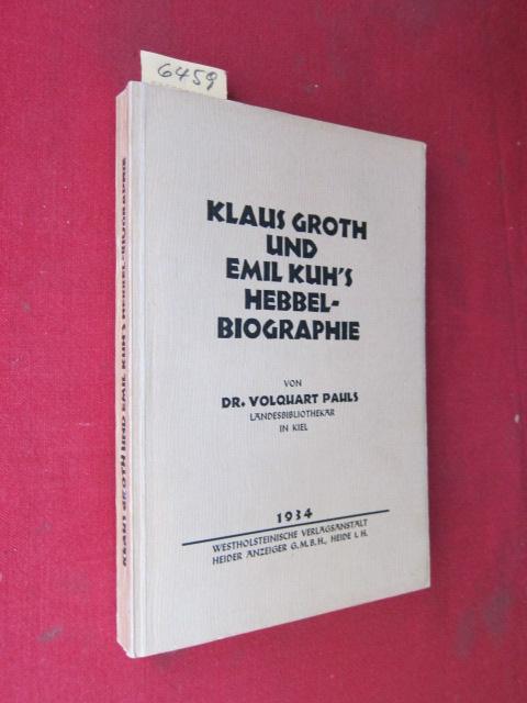 Klaus Groth und Emil Kuh`s Hebbel-Biographie. EUR