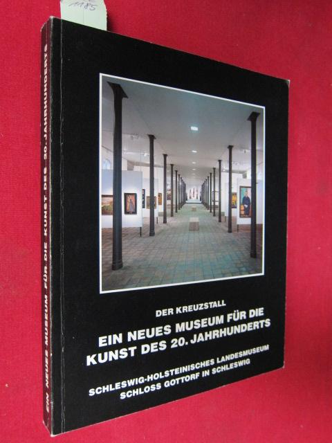 """Der Kreuzstall - Ein neues Museum für die Kunst des 20. Jahrhunderts. Buchreihe """"Kunst in Schleswig - Holstein`` des Schleswig - Holsteinischen Landesmuseums, Band 28. EUR"""