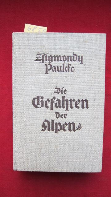 Die Gefahren der Alpen - Erfahrungen und Ratschläge von Emil Zsigmondy und Wilhelm Paulcke. EUR
