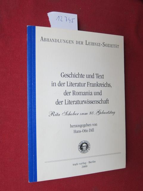 Geschichte und Text in der Literatur Frankreichs, der Romania und der Literaturwissenschaft : Rita Schober zum 80. Geburtstag. Leibniz-Sozietät: Abhandlungen der Leibniz-Sozietät ; Bd. 4. EUR