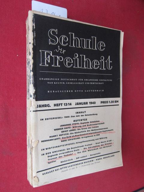 Schule der Freiheit. Unabhängige Zeitschrift für organische Gestaltung von Kultur, Gesellschaft und Wirtschaft. Heft 13/14, Januar 1940 - Heft 11/12, Dezember 1940 (12 Hefte). EUR