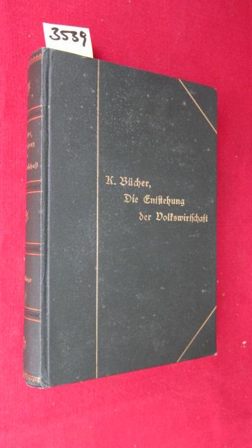 Die Entstehung der Volkswirtschaft : Vorträge und Versuche. Von Dr. Karl Bücher, ord. Professor an der Universität Leipzig. EUR