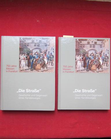 ,,Die Straße`` - Geschichte und Gegenwart eines Handelsweges. 750 Jahre Messen in Frankfurt. Textband und Katalog zur Ausstellung. EUR 0