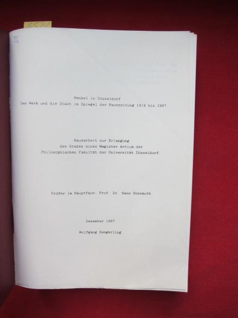 Henkel in Düsseldorf - Das Werk und die Stadt im Spiegel der Hauszeitung 1914 bis 1987. Hausarbeit zur Erlangung des Grades eines Magister Artium der Philosophischen Fakultät der Universität Düsseldorf. EUR